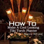How to Make a Tiki Torch Planter