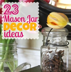 23 Mason Jar Decorating Ideas