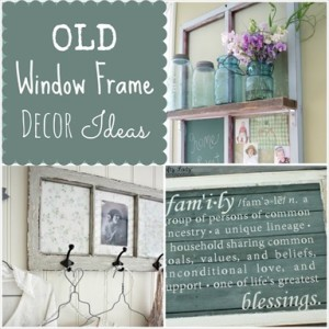 How To Repurpose Old Window Frames
