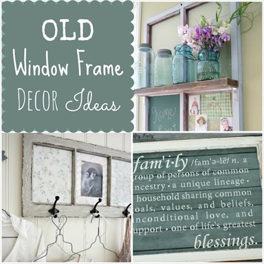 How To Repurpose Old Window Frames | DIY Home Sweet Home