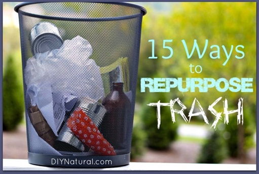15 Wonderful Ways to Repurpose Your Trash
