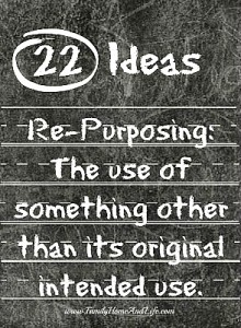 22 Creative Repurposing Ideas & Projects