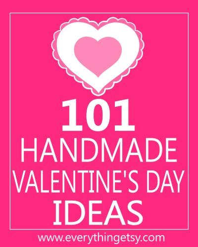 101 Handmade Valentine's Day Ideas