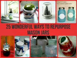 25 Wonderful Ways To Repurpose Mason Jars