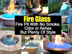 Fire Glass – Fire Pit with No Smoke, Odor or Ashes, But Plenty of Style